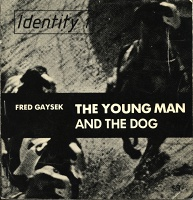 Fred Gaysek: The Young Man and the Dog