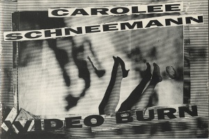 Carolee Schneemann: Video Burn