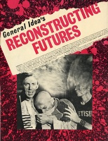 General Idea: Reconstructing Futures